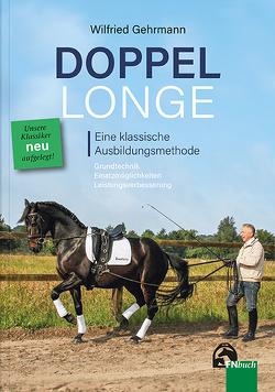 Doppellonge – eine klassische Ausbildungsmethode von Gehrmann,  Hildegard, Gehrmann,  Wilfried