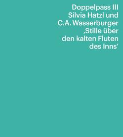 Doppelpass III: Silvia Hatzl und C.A. Wasserburger von Dr. Zahner,  Walter
