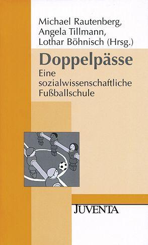 Doppelpässe von Böhnisch,  Lothar, Rautenberg,  Michael, Tillmann,  Angela