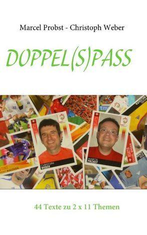 Doppel(S)pass von Probst,  Marcel, Weber,  Christoph