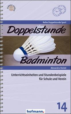 Doppelstunde Badminton von Heckel,  Alexandra