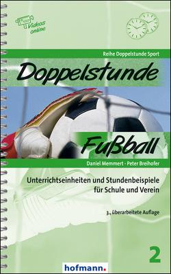 Doppelstunde Fußball von Breihofer,  Peter, Memmert,  Daniel