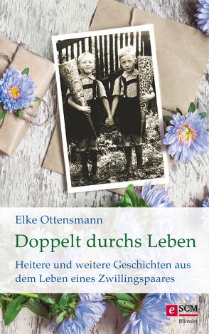 Doppelt durchs Leben von Ottensmann,  Elke