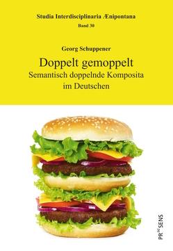 Doppelt gemoppelt von Schuppener,  Georg