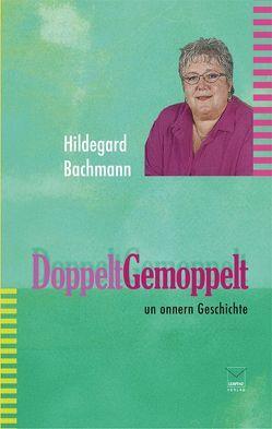 Doppelt gemoppelt von Bachmann,  Hildegard