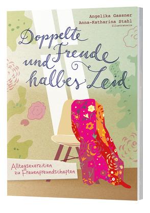 Doppelte Freude und halbes Leid von Gassner,  Angelika, Stahl,  Anna-Katharina
