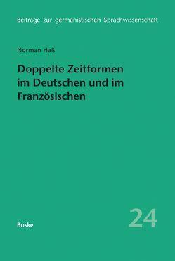 Doppelte Zeitformen im Deutschen und im Französischen von Haß,  Norman