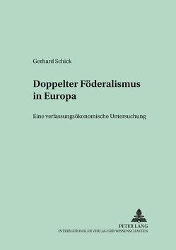 Doppelter Föderalismus in Europa von Schick,  Gerhard