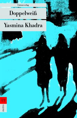 Doppelweiß von Keil-Sagawe,  Regina, Khadra,  Yasmina