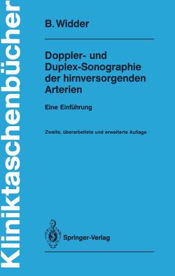 Doppler- und Duplex-Sonographie der hirnversorgenden Arterien von Widder,  Bernhard