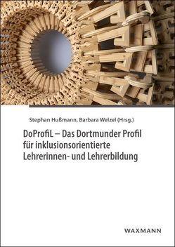 DoProfiL – Das Dortmunder Profil für inklusionsorientierte Lehrerinnen- und Lehrerbildung von Hußmann,  Stephan, Welzel,  Barbara