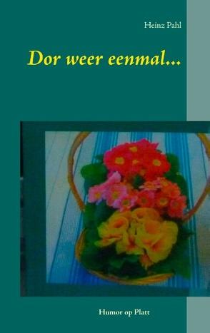 Dor weer eenmal… von Pahl,  Heinz