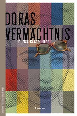 Doras Vermächtnis von Käser-Heeb,  Helena