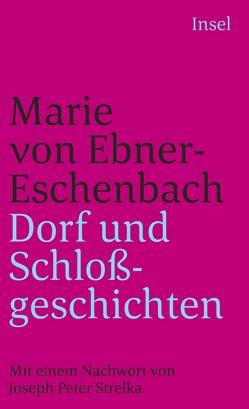Dorf- und Schloßgeschichten von Ebner-Eschenbach,  Marie von, Strelka,  Joseph Peter