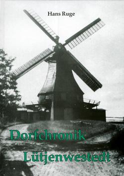 Dorfchronik Lütjenwestedt von Ruge,  Hans