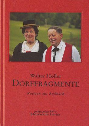 Dorffragmente von Grünauer Heli,  Gerhard, Höller,  Walter