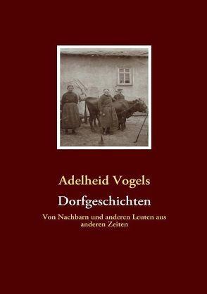 Dorfgeschichten von Vogels,  Adelheid