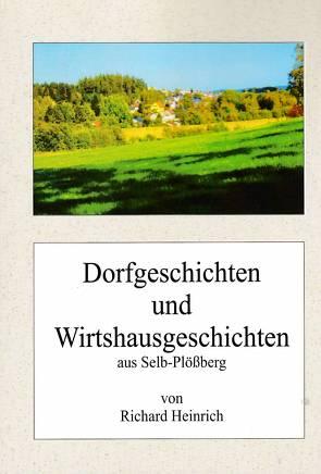 Dorfgeschichten und Wirtshausgeschichten von Heinrich,  Richard