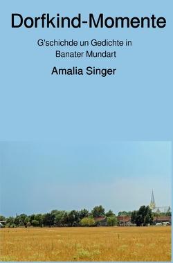 Dorfkind-Momente von Singer,  Amalia