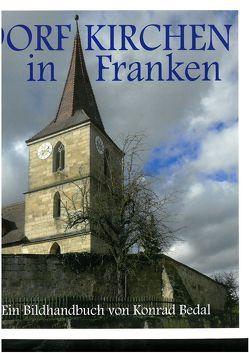 Dorfkirchen in Franken von Bedal,  Konrad