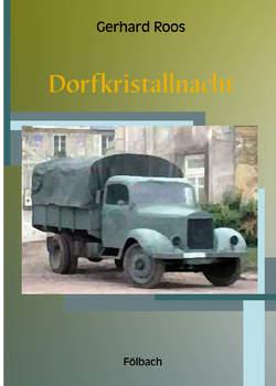 Dorfkristallnacht von Roos,  Gerhard