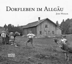 Dorfleben im Allgäu von Peter,  Elgaß, Weixler,  Josef