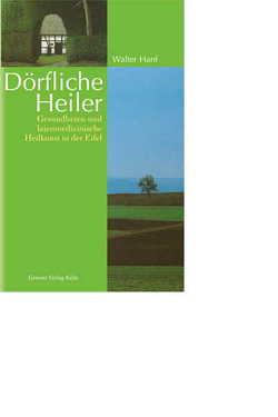 Dörfliche Heiler von Döring,  Alois, Hanf,  Walter, Langensiepen,  Fritz