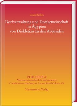 Dorfverwaltung und Dorfgemeinschaft in Ägypten von Diokletian zu den Abbasiden von Berkes,  Lajos