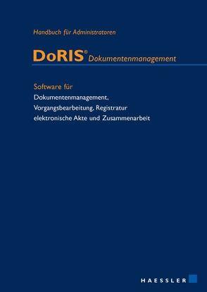 DoRIS Dokumentenmanagement. Handbuch für Administratoren von Haessler,  Joachim