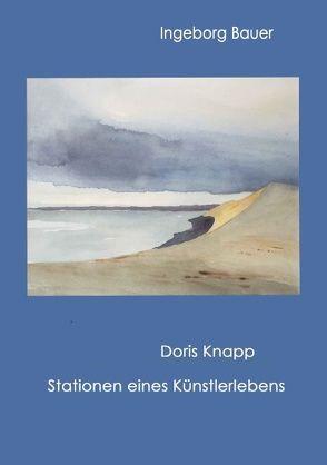 Doris Knapp – Stationen eines Künstlerlebens von Bauer,  Ingeborg
