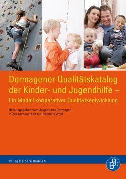 Dormagener Qualitätskatalog der Kinder- und Jugendhilfe von Wolff,  Reinhart