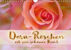 Dorn-Röschen ist ein schönes Kind (Wandkalender 2019 DIN A4 quer)