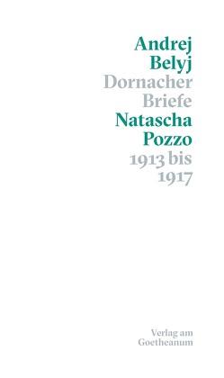 Dornacher Briefe von Belyj,  Andrej, Hellmundt,  Christoph, Nilo,  Johannes, Pozzo,  Natascha