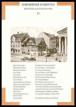 Dornbirner Schriften. Beiträge zur Stadtkunde / Dornbirner Schriften. Beiträge zur Stadtkunde von Matt,  Werner, Ruff,  Margarethe, Tschaikner,  Manfred, Volaucnik,  Christoph