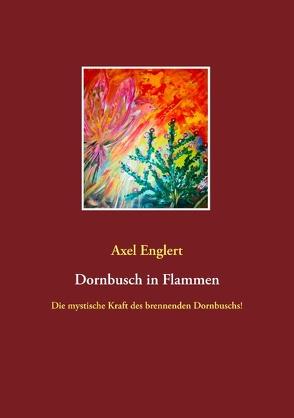 Dornbusch in Flammen von Englert,  Axel