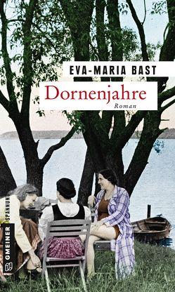 Dornenjahre von Bast,  Eva-Maria