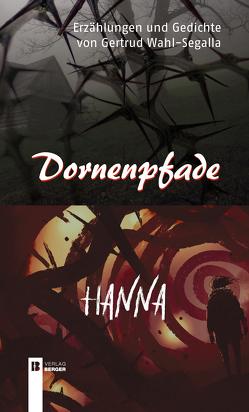 Dornenpfade / Hanna von Wahl-Segalla,  Gertrud