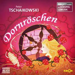 Dornröschen Ballett-Hörspiel von Petzold,  Bert Alexander, Tschaikowski,  Peter