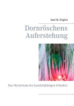 Dornröschens Auferstehung von Englert,  Axel W.