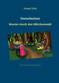 Dornröschen von Fritz,  Franzi, Hofmann,  Cindy