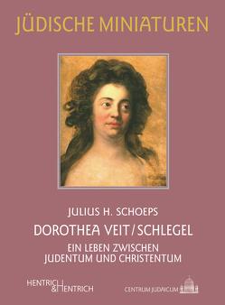Dorothea Veit/Schlegel von Schoeps,  Julius H.