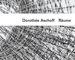 Dorothée Aschoff – Räume von Aschoff,  Dorothée, Düwell,  Ulrike, Schavan,  Annette