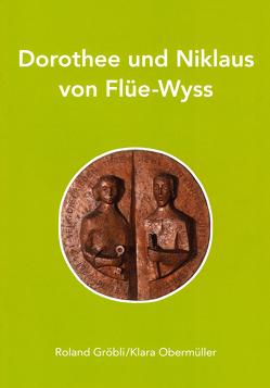 Dorothee und Niklaus von Flüe-Wyss von Roland Gröbli,  Klara Obermüller