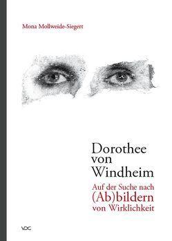 Dorothee von Windheim. Auf der Suche nach (Ab)bildern von Wirklichkeit von Mollweide-Siegert,  Mona