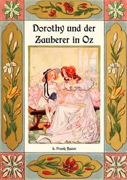 Dorothy und der Zauberer in Oz – Die Oz-Bücher Band 4 von Baum,  L. Frank, Weber,  Maria