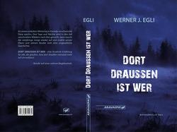 Dort draussen ist wer von Egli,  Werner J.