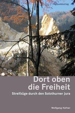 Dort oben die Freiheit von Hafner,  Wolfgang