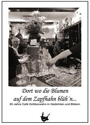 Dort wo die Blumen auf dem Zapfhahn blüh'n … von Heine,  Hans-Jürgen