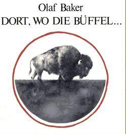 Dort, wo die Büffel… von Baker,  Olaf, Gammel,  Stephen, Grabe-von Vietinghoff,  Uta, Hermann,  Niels