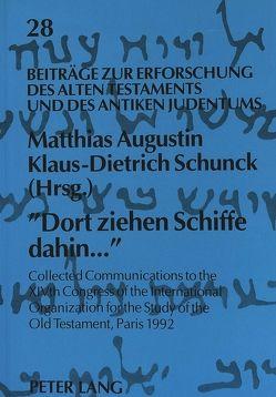 «Dort ziehen Schiffe dahin…» von Augustin,  Matthias, Schunck,  Klaus-Dietrich